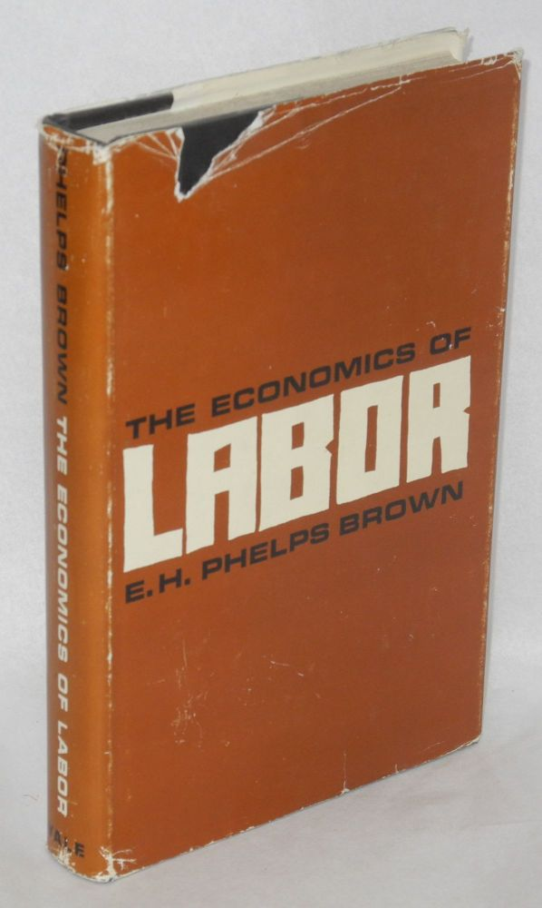 The economics of labor. E. H. Phelps Brown.