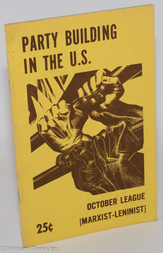 Building a new Communist Party in the U.S. October League, Marxist-Leninist.