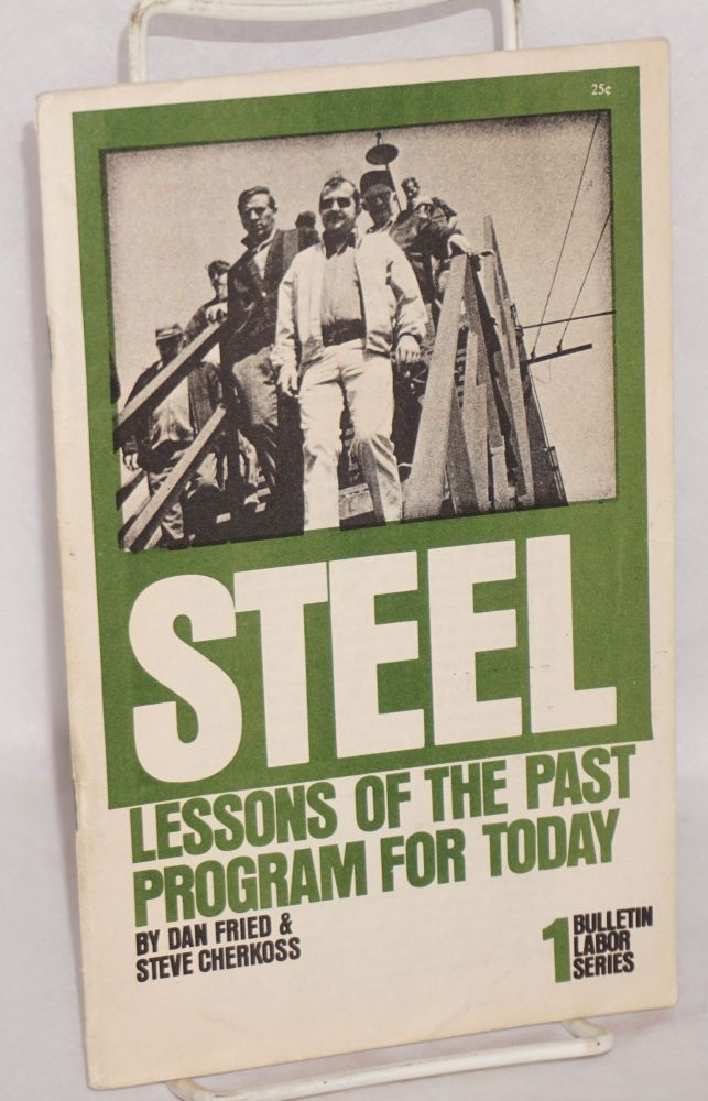 Steel; lessons of the past program for today. Dan Fried, Steve Cherkoss.