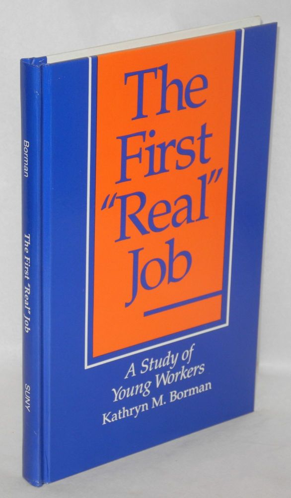 The first 'real' job; a study of young workers. Kathryn M. Borman.