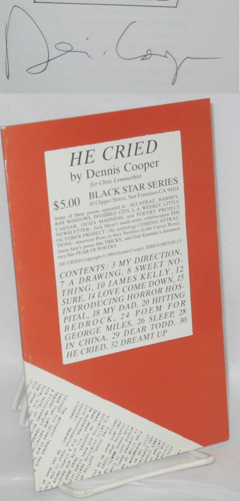 He cried. Dennis Cooper.