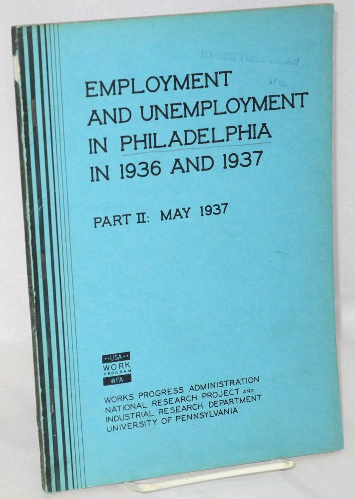 Employment and unemployment in Philadelphia in 1936 and 1937. Part II: May 1937. Margaret W. Bell, Gladys L. Palmer.