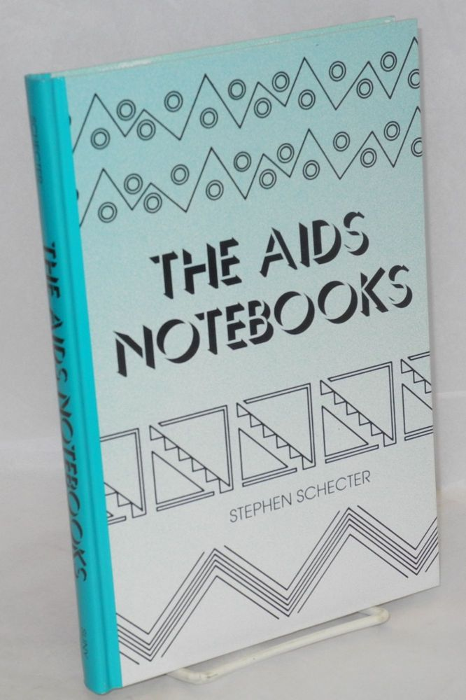 The AIDS notebooks. Stephen Schecter.