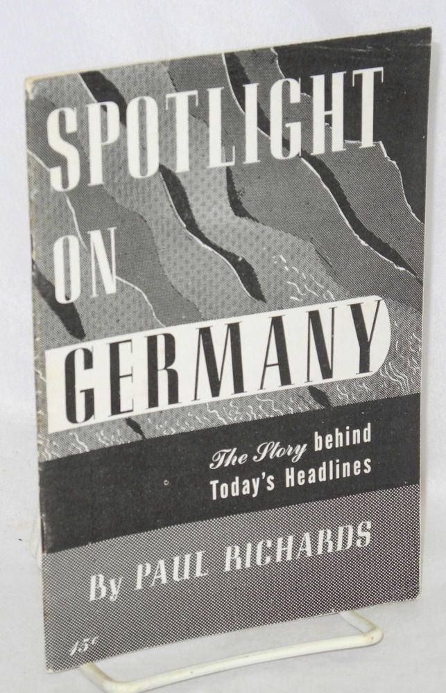 Spotlight on Germany; the story behind today's headlines. Paul Richards.