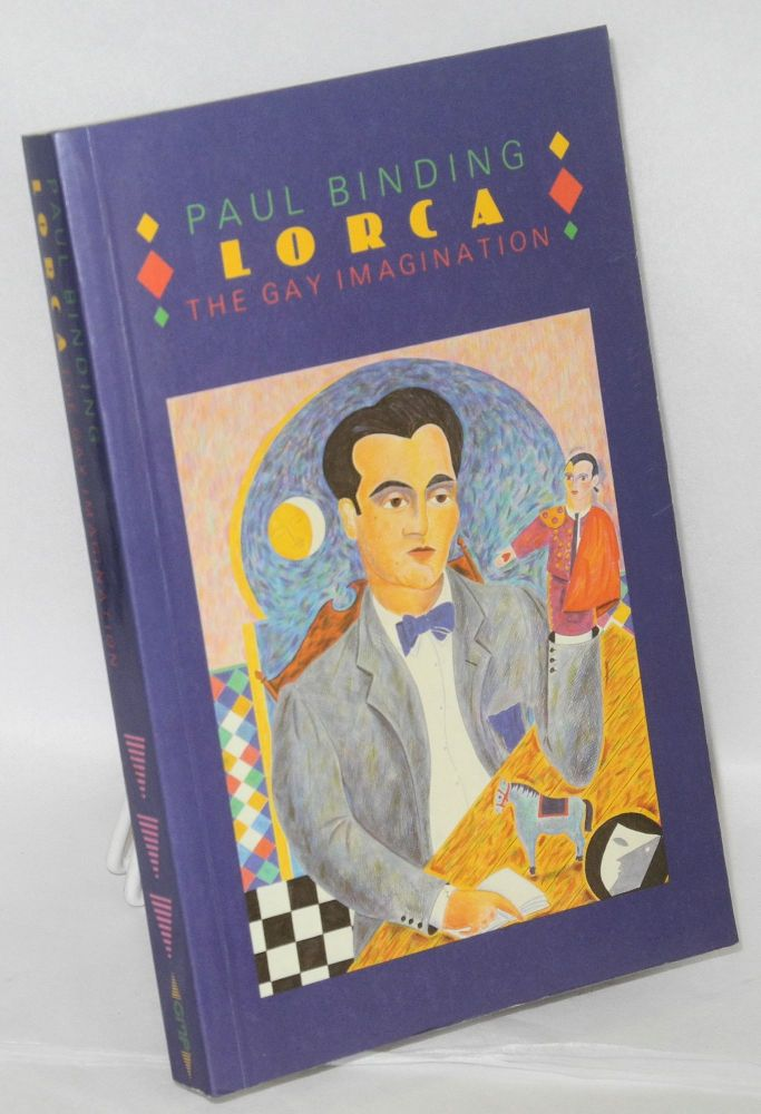 Lorca; the gay imagination. Paul Binding.