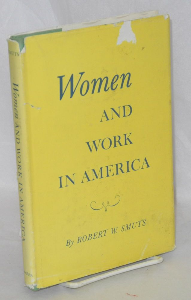 Women and work in America. Robert W. Smuts.