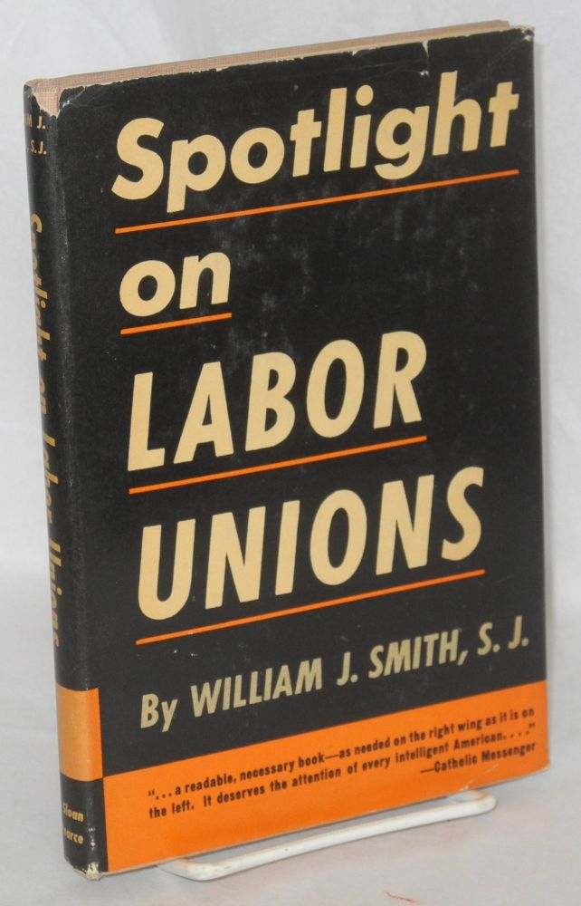 Spotlight on labor unions. William J. Smith.