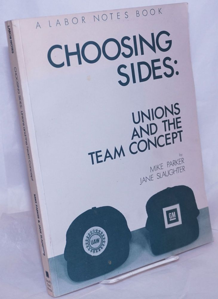 Choosing sides: unions and the team concept. Mike Parker, Jane Slaughter.