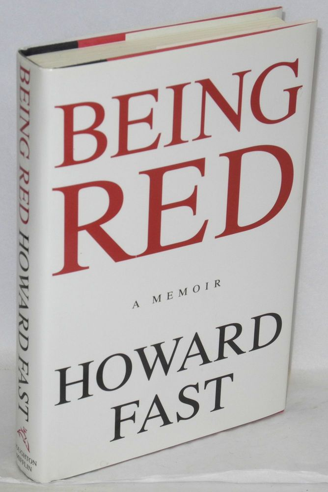 Being Red. Howard Fast.