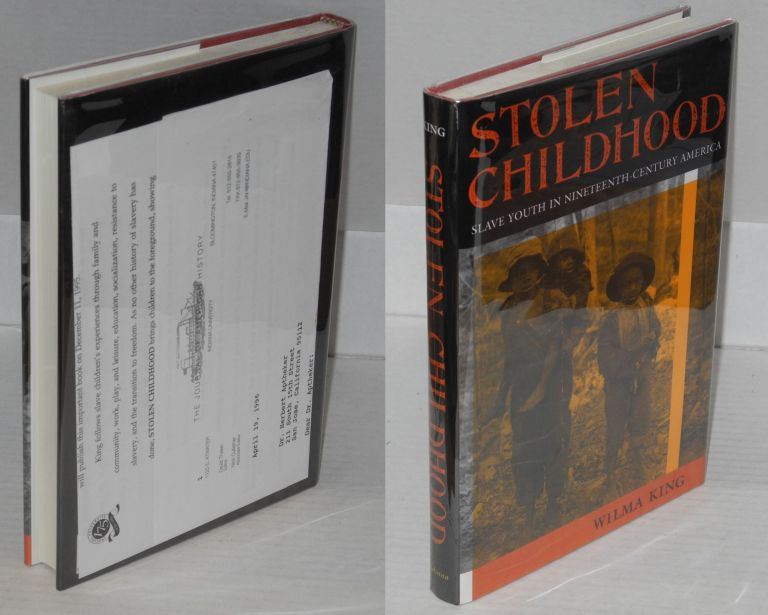 Stolen childhood; slave youth in nineteenth-century America. Wilma King.