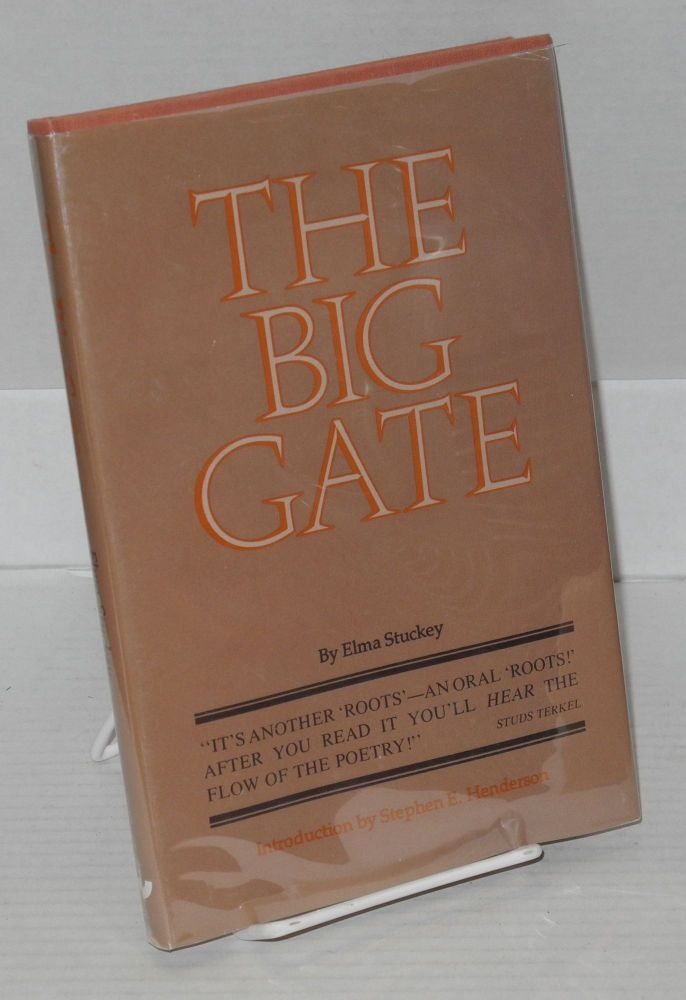 The big gate; introduction by Stephen E. Henderson. Elma Stuckey.