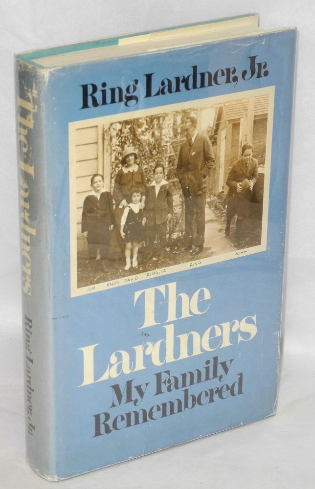 The Lardners; my family remembered. Ring Lardner, Jr.