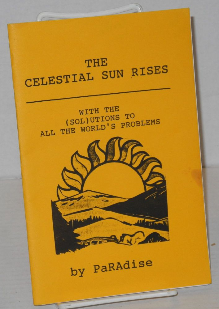 The celestial sun rises; with the (sol)utions to all the world's problems. Paradise.
