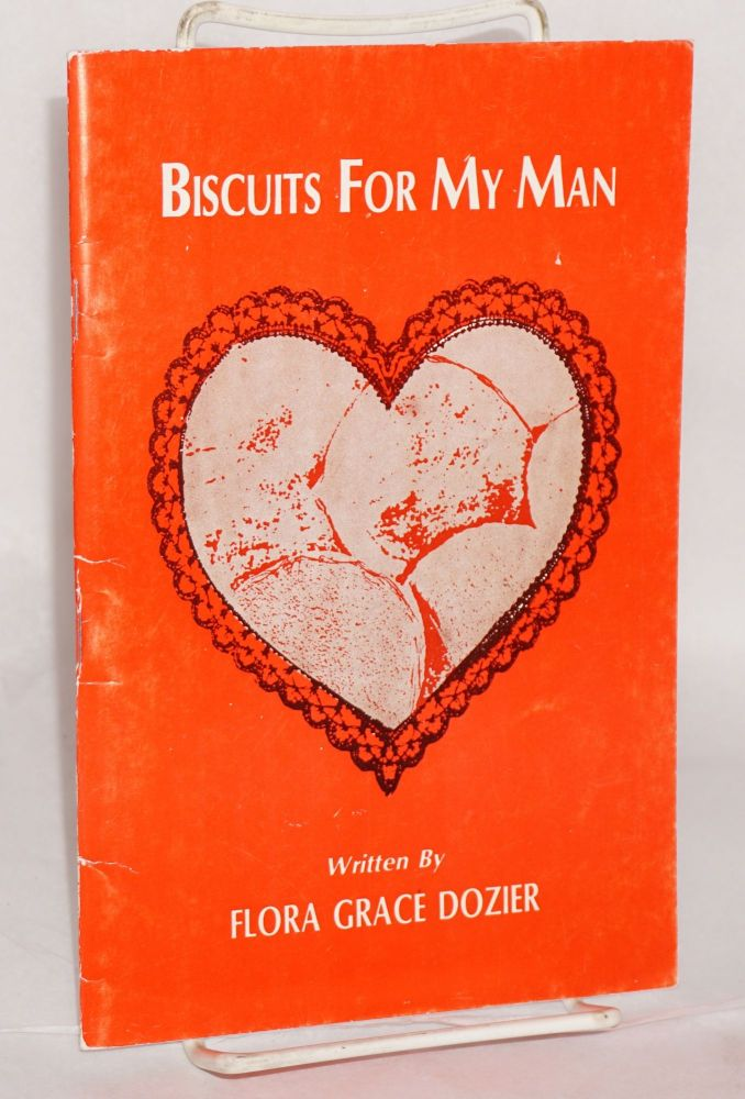 Biscuits for my man. Flora Grace Dozier.