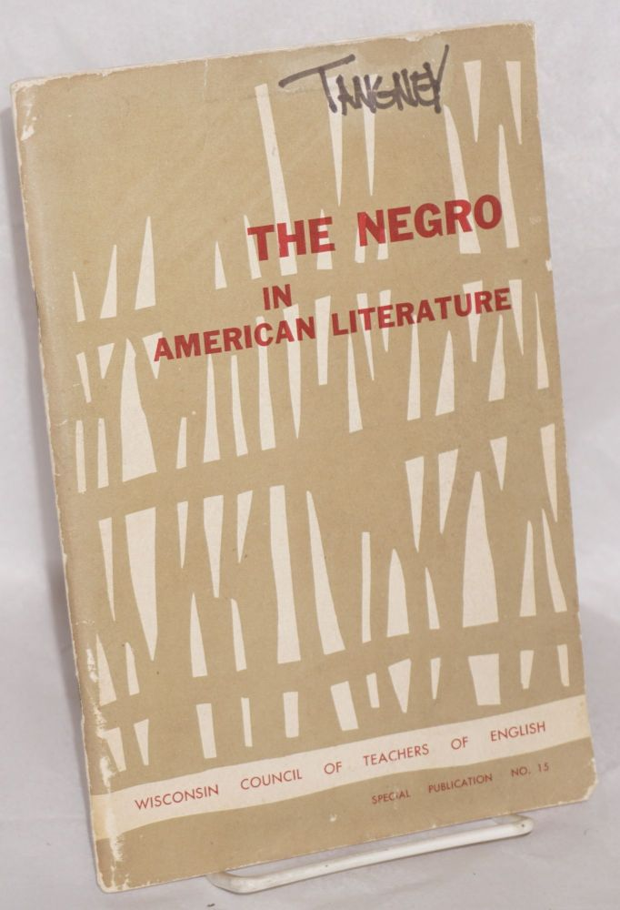 The Negro in American literature and a bibliography of literature by and about Negro Americans. Abraham Chapman, ed.