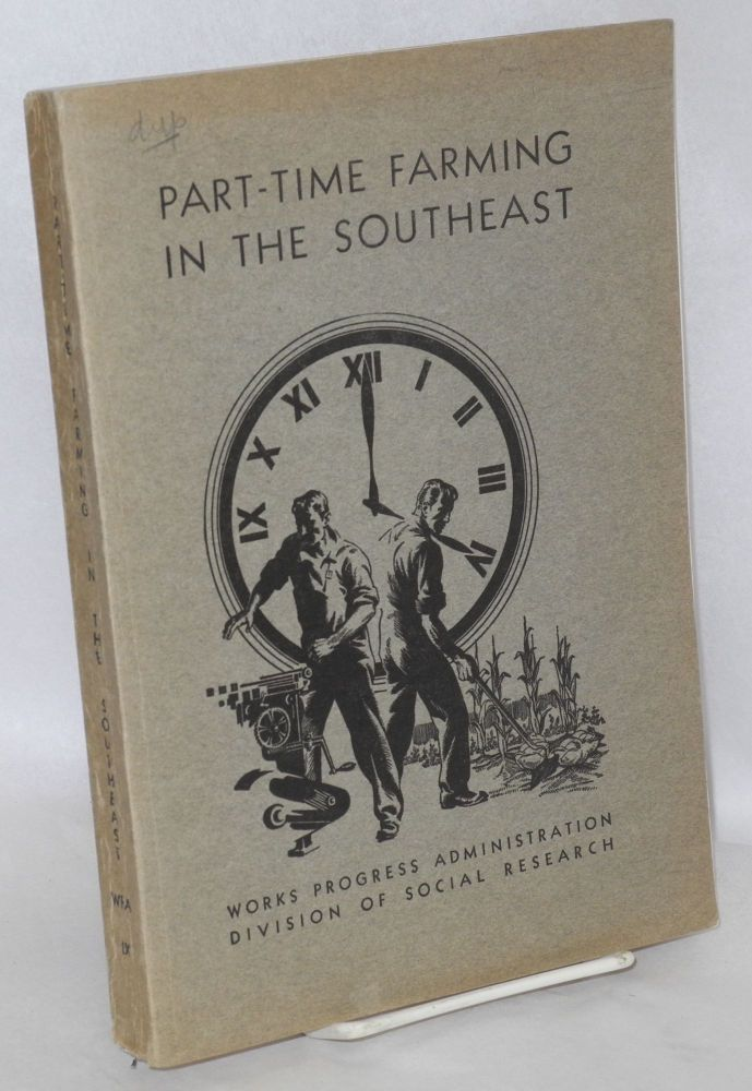 Part-time farming in the Southeast by R.H. Allen, L.S. Cottrell, Jr., W.W. Troxell, Harriet L. Herring [and] A.D. Edwards. R. H. Allen.
