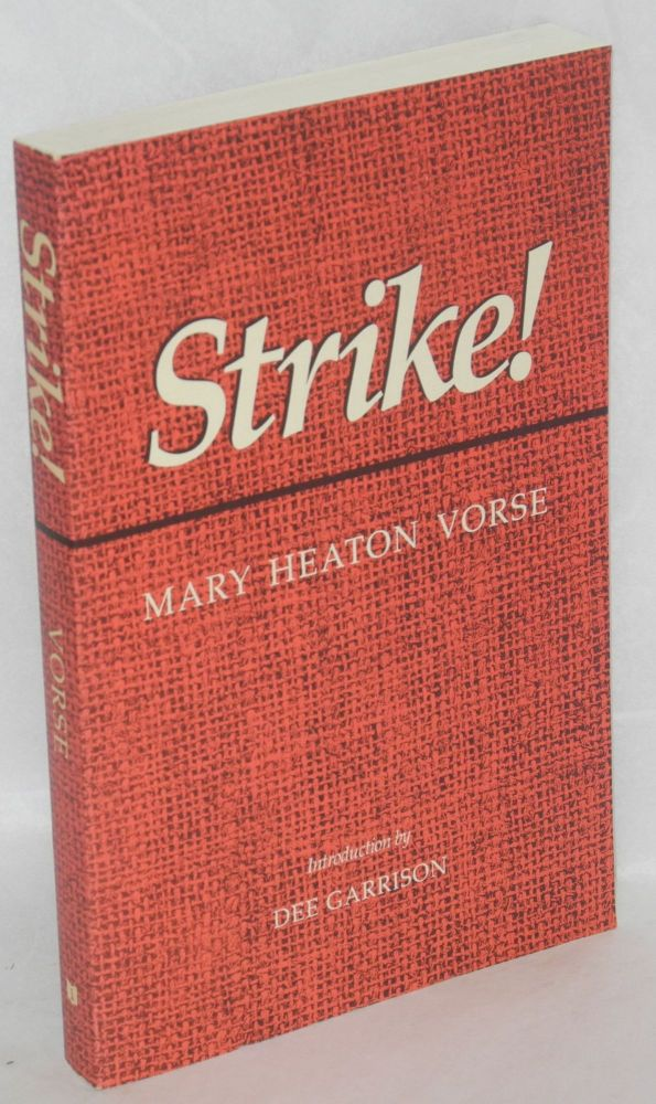 Strike! Introduction by Dee Garrison. Mary Heaton Vorse.