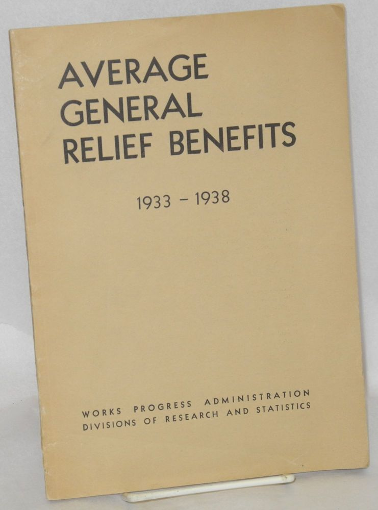 Average general relief benefits, 1933-1938. In collaboration with Hugh P. Brinton. Enid Baird.