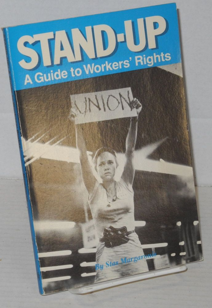 Stand-up; a guide to workers' rights. Stas Margaronis.