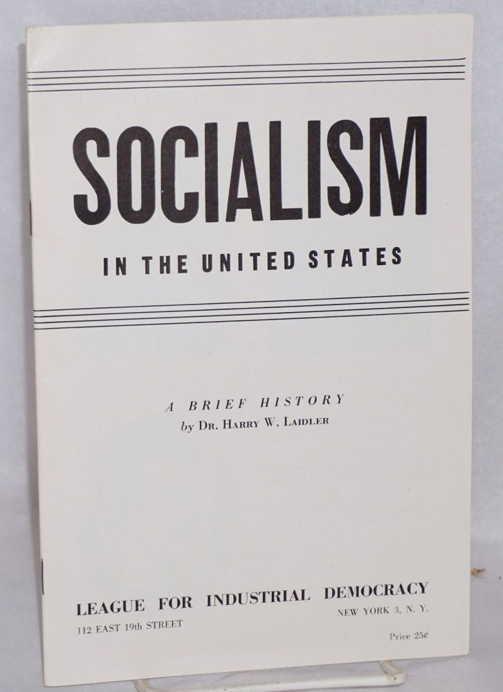 Socialism in the United States, a brief history. Harry W. Laidler.