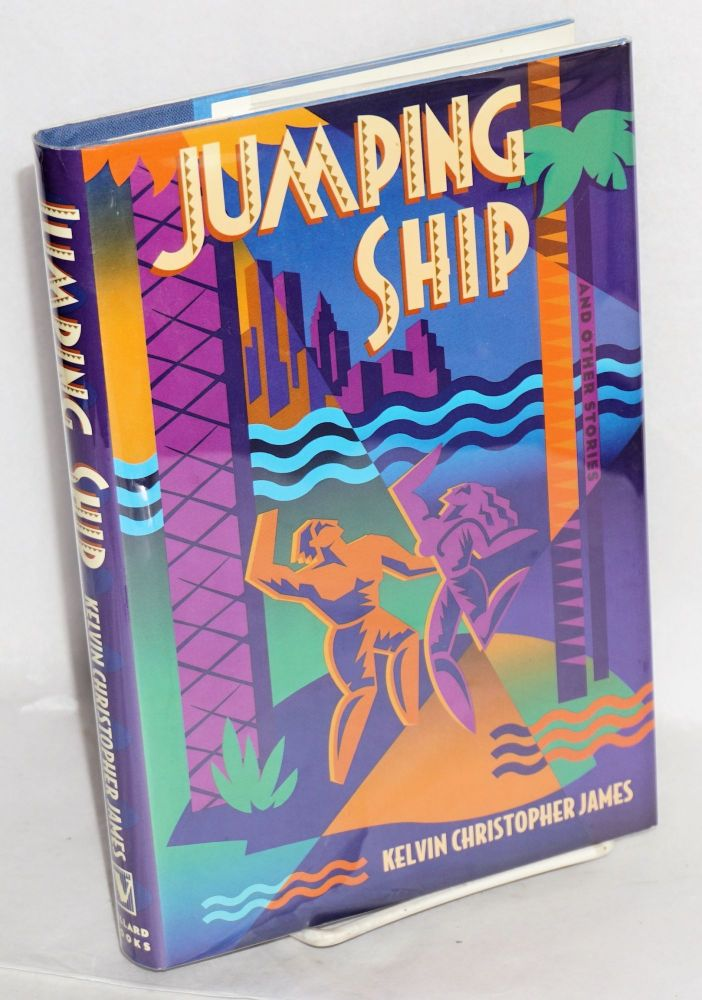 Jumping ship and other stories. Kelvin Christopher James.