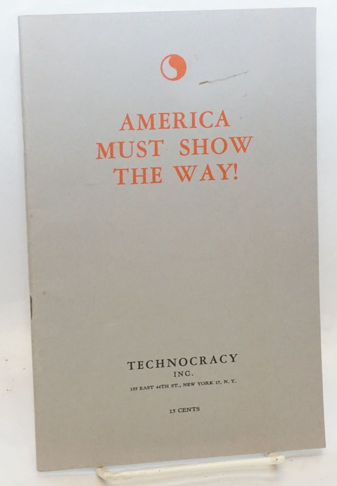 America must show the way! Technocracy.