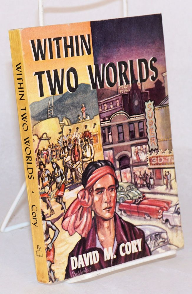 Within two worlds; decorations by C. Terry Saul. David Munroe Cory.