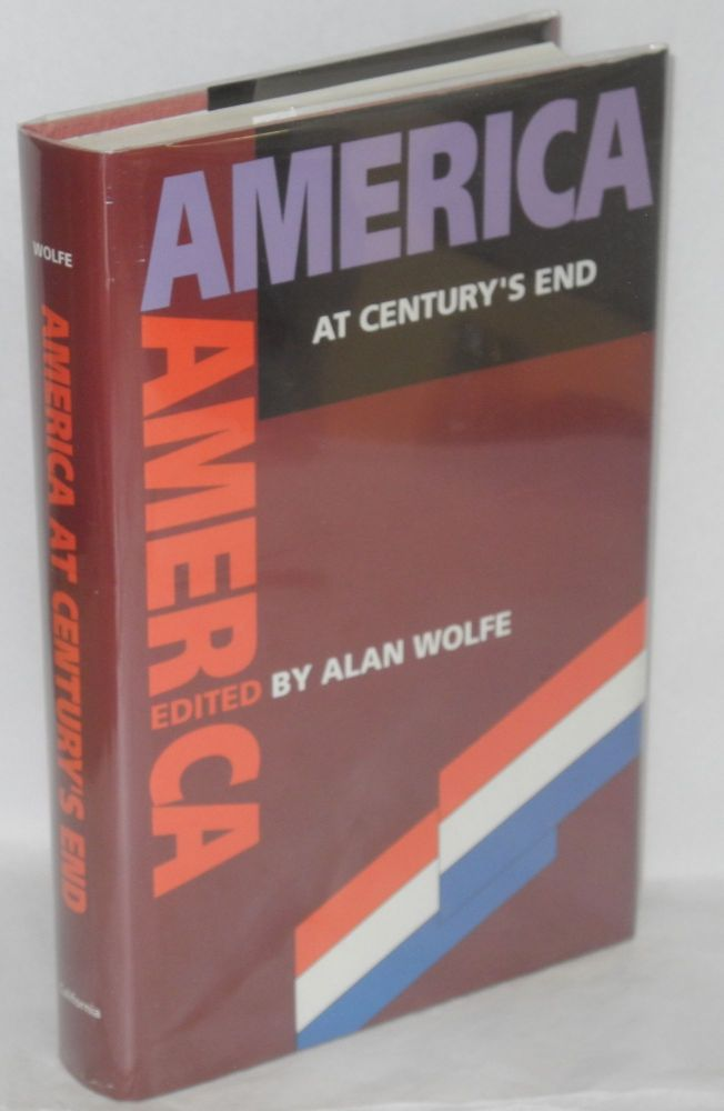 America at century's end. Alan Wolfe, ed.