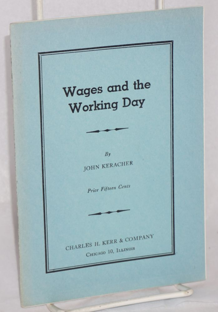 Wages and the working day. John Keracher.