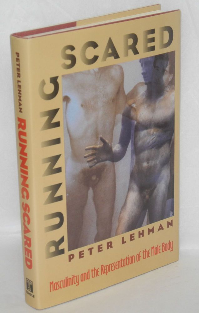 Running scared; masculinity and the representation of the male body. Peter Lehman.
