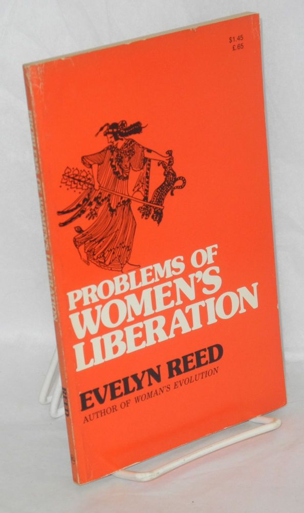 Problems of women's liberation; a Marxist approach; new enlarged edition. Evelyn Reed.