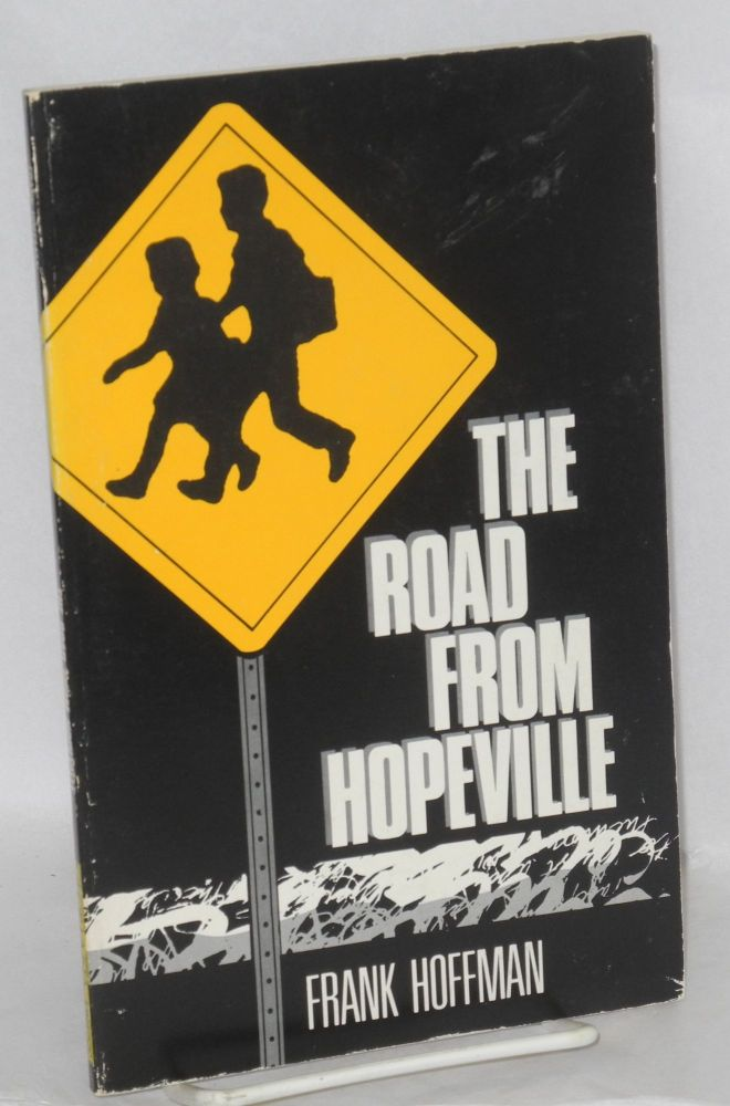 The road from Hopeville; ten stories. Frank Hoffman.