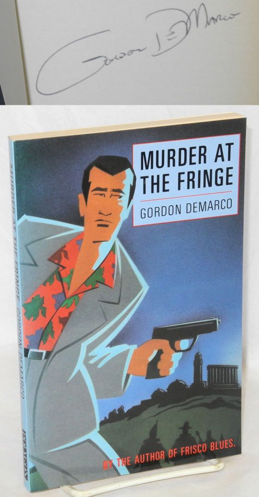 Murder at the fringe. Gordon DeMarco.