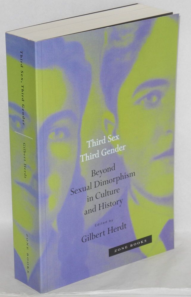 Third sex, third gender; beyond sexual dimorphism in culture and history. Gilbert Herdt.