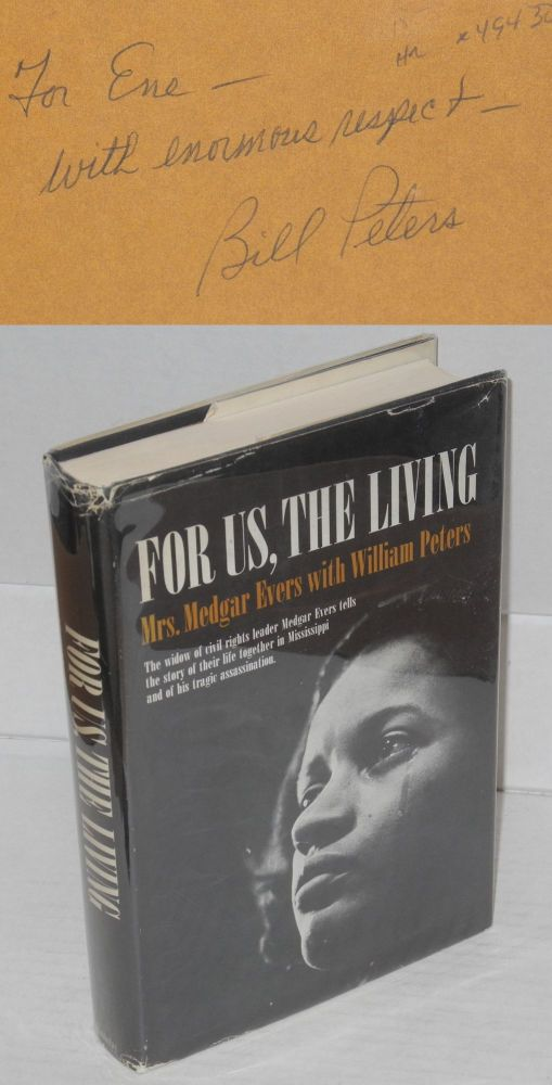 For us, the living. Myrlie Evers, , William Peters.