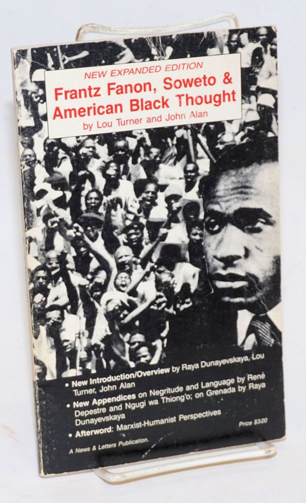 Frantz Fanon, Soweto and American Black thought New expanded edition. Lou Turner, John Alan.