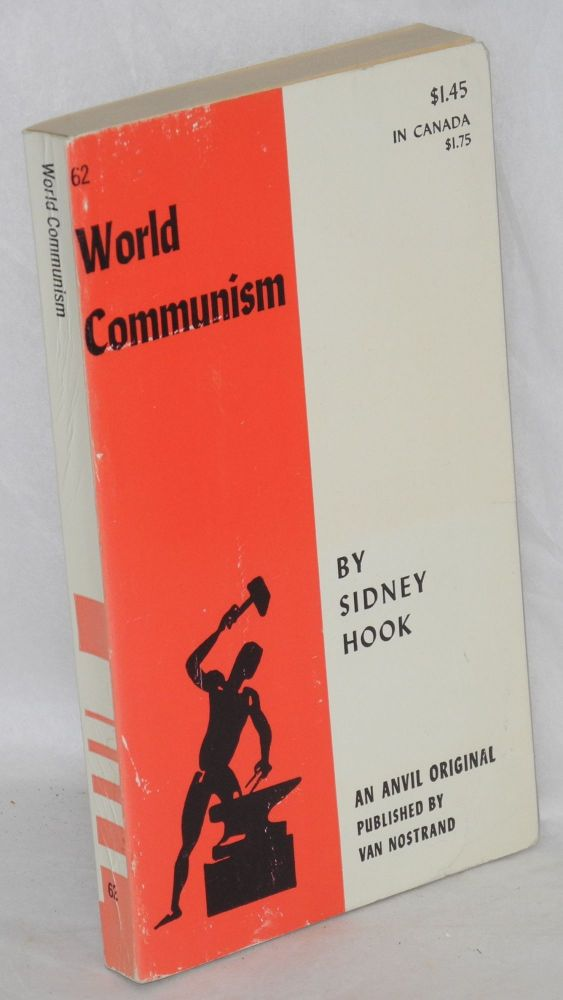 World Communism; key documentary material. Compiled and edited with an introduction by Sidney Hook. Sidney Hook, ed.