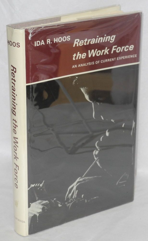Retraining the work force; an analysis of current experience. Ida R. Hoos.