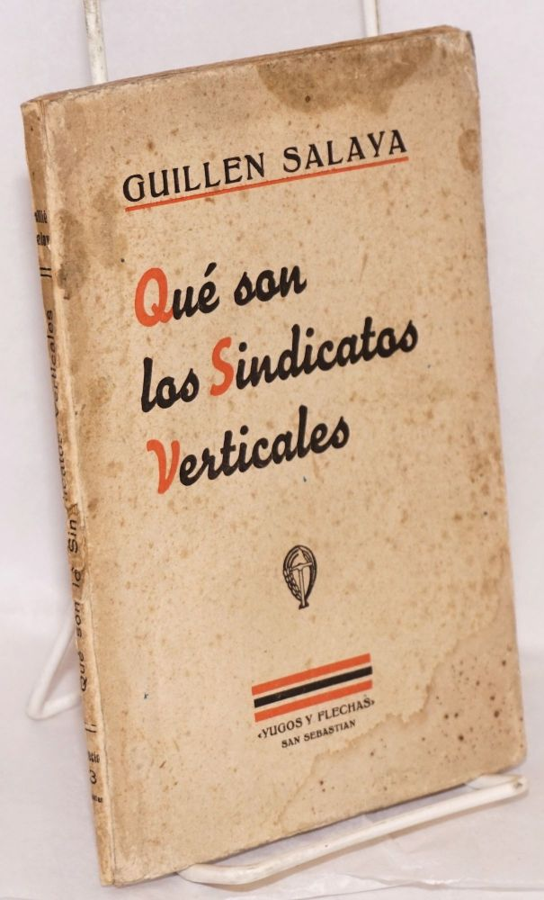 Qué son los sindicatos verticales. Guillen Salaya, Francisco.