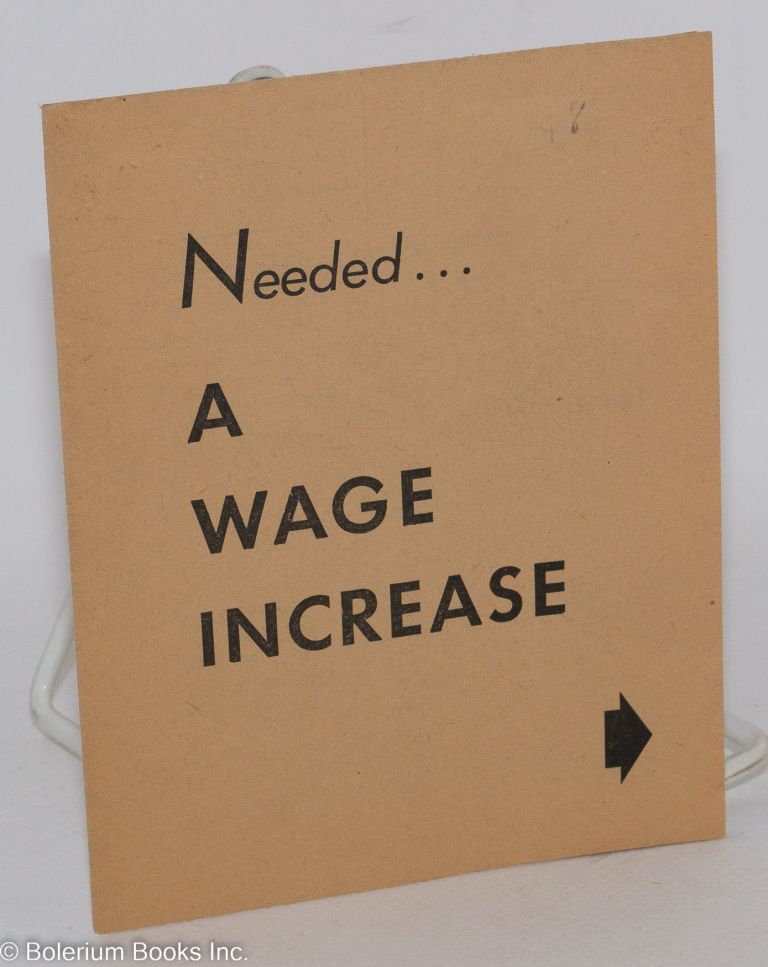 Needed... a wage increase. Communist Party of California.