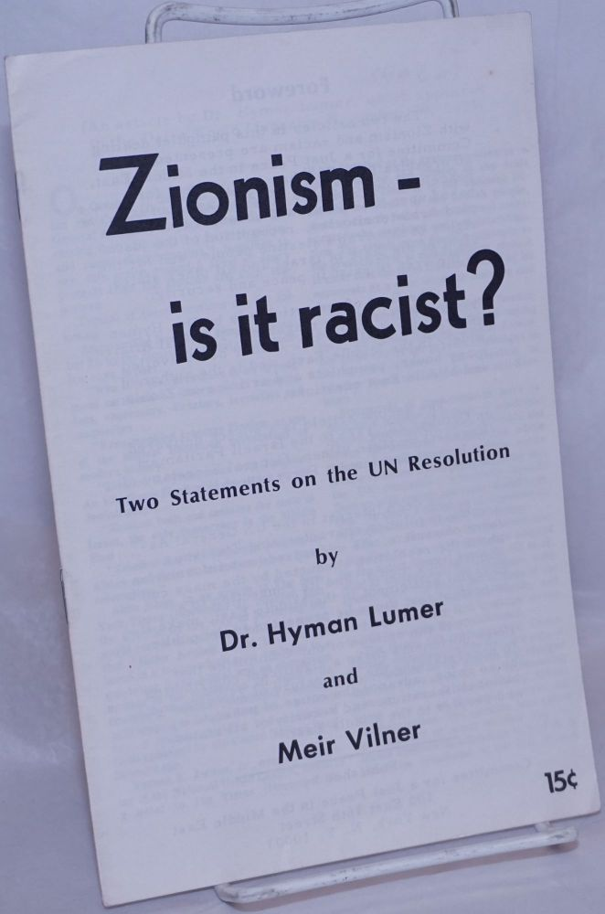 Zionism - is it racist? Two statements on the UN Resolution. Hyman Lumer, Meir Vilner.