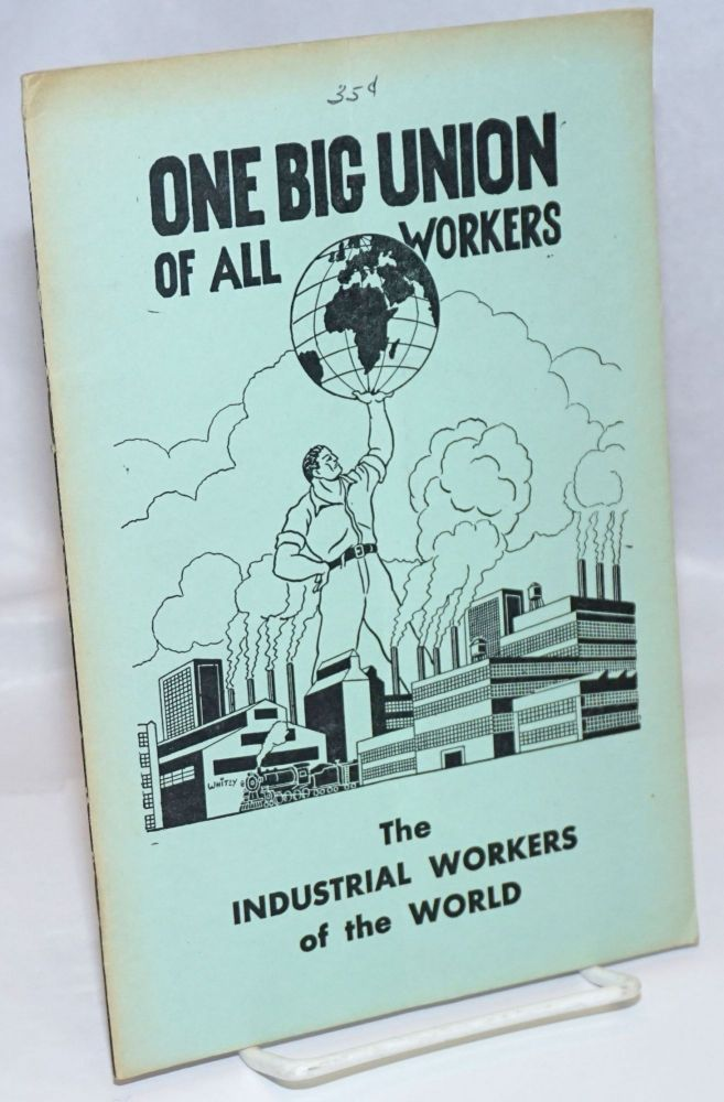 One big union of the Industrial Workers of the World. Fifth revised edition. Industrial Workers of the World.