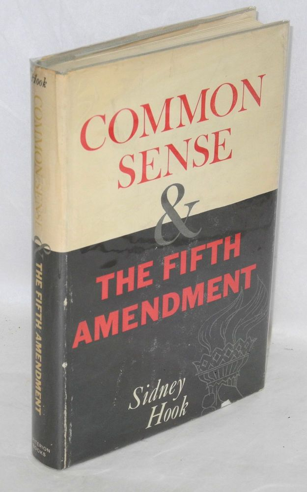 Common sense and the fifth amendment. Sidney Hook.