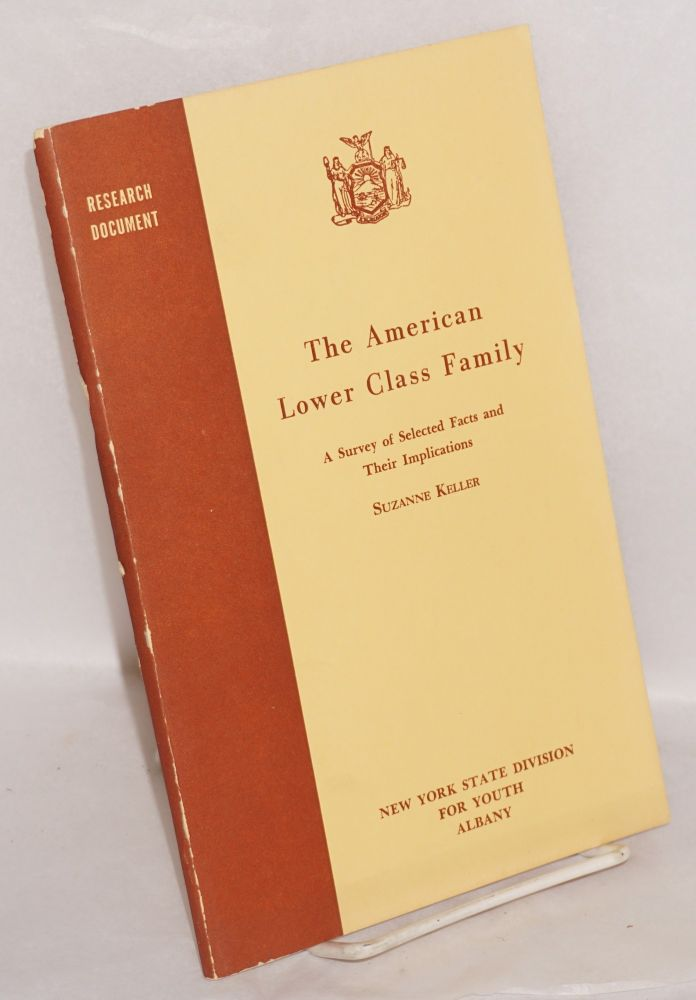 The American lower class family; a survey of selected facts and their implications. Suzanne Keller.