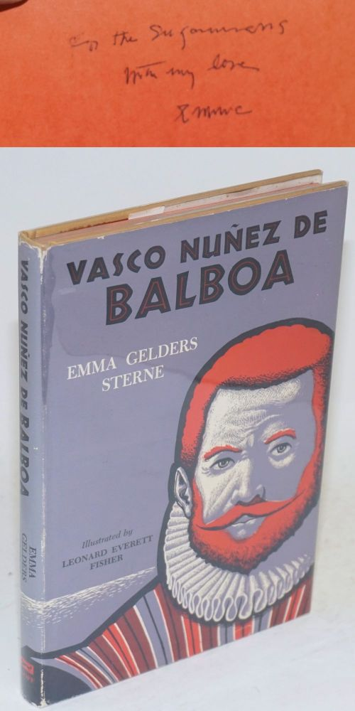 Vasco Nuñez de Balboa; illustrated by Leonard Everett Fisher. Emma Gelders Sterne.