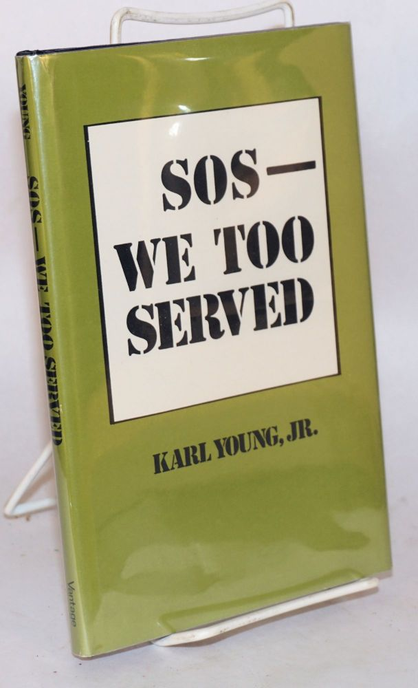 SOS--we too served. Karl Jr Young.