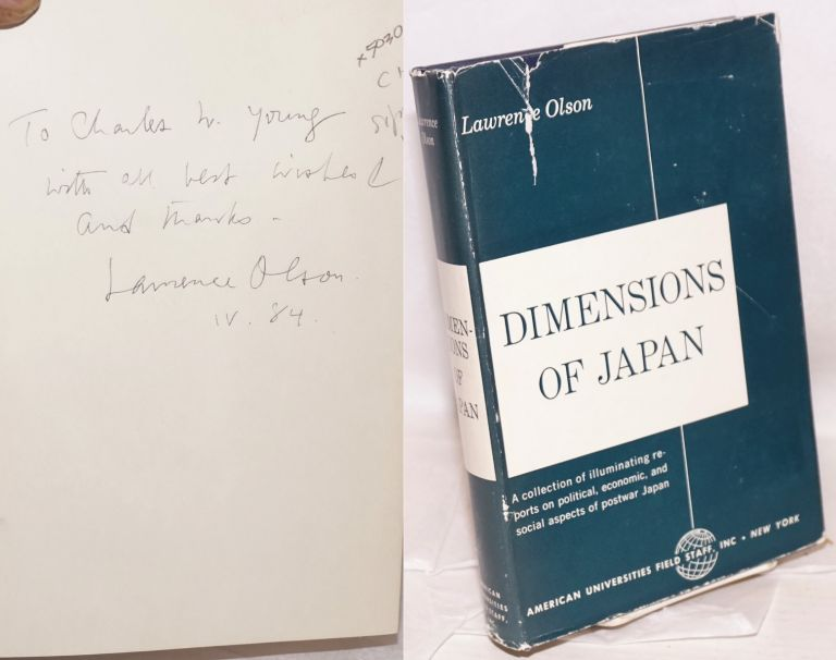 Dimensions of Japan; a collection of reports written for the American Universities field staff. Lawrence Olson.