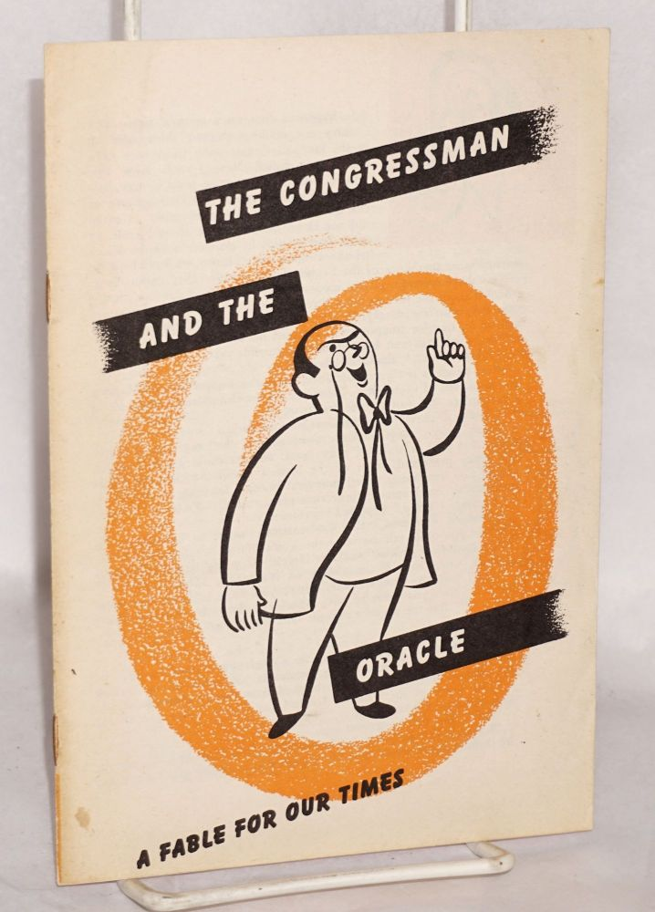 The Congressman and the oracle; a fable for our times. National Council Against Conscription.