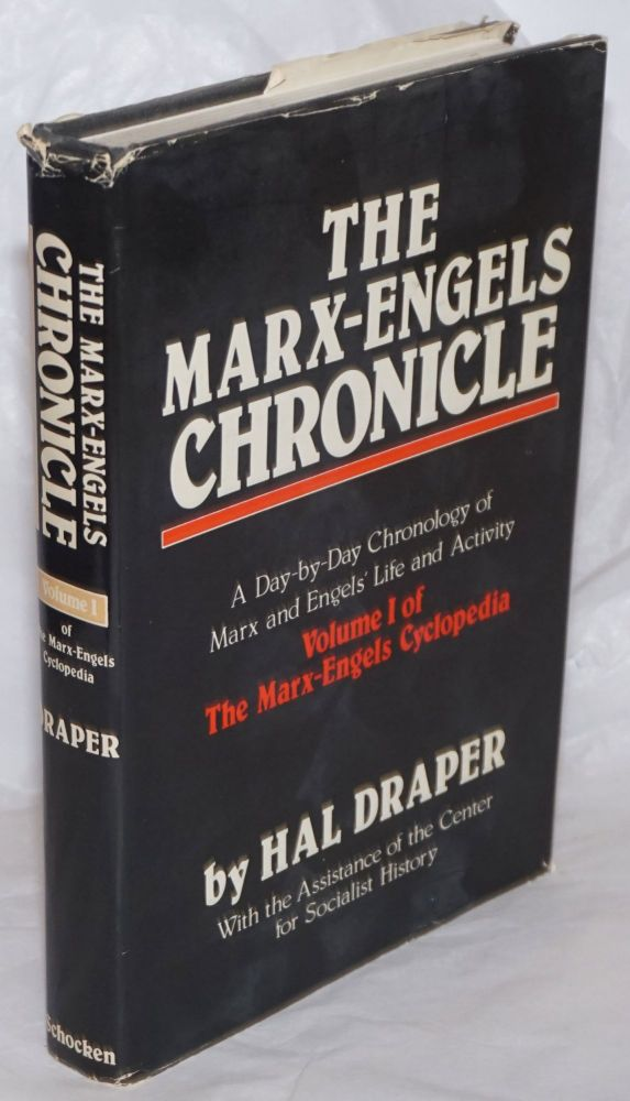 The Marx-Engels chronicle; a day-by-day chronology of Marx and Engels' life and activity. Hal Draper, , the assistance of the Center for socialst history.