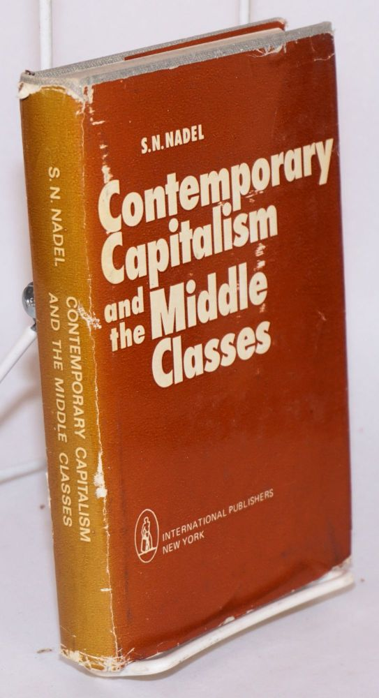 Contemporary capitalism and the middle classes. S. N. Nadel.